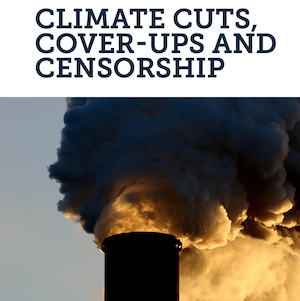 Climate Cuts, Cover-ups and Censorship